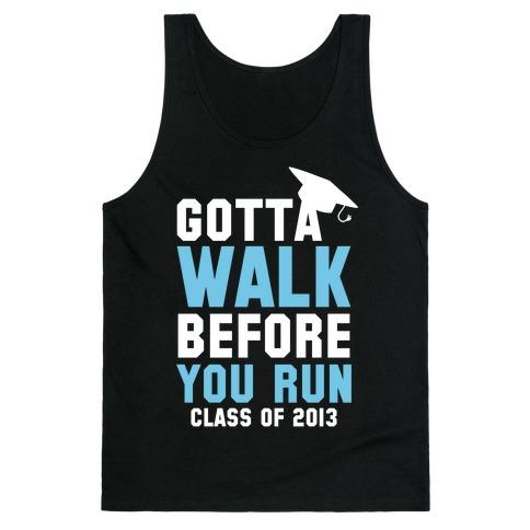 Gotta Walk before you Run (Dark Tank) Tank Top