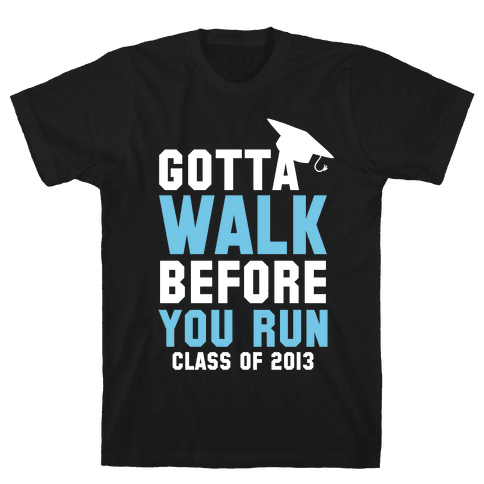 Gotta Walk before you Run (Dark Tank) Mens T-Shirt