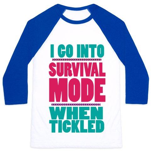 Tickle Survival Mode Baseball Tee