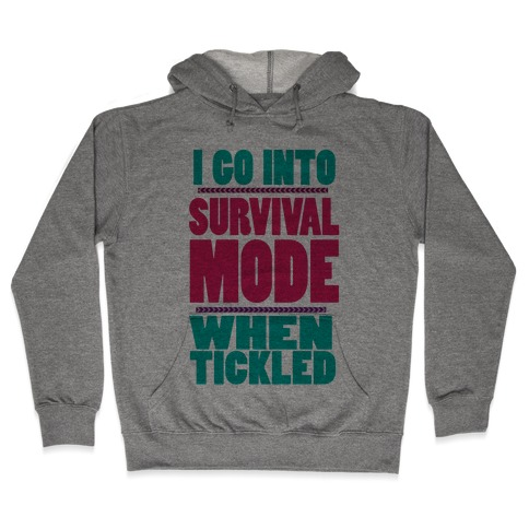 Tickle Survival Mode Hooded Sweatshirt
