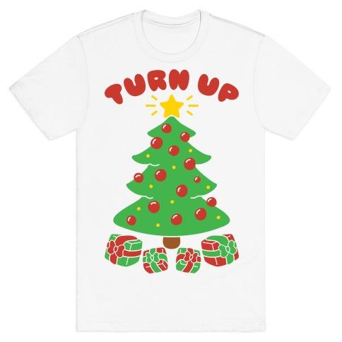 Turn Up The Tree T-Shirt