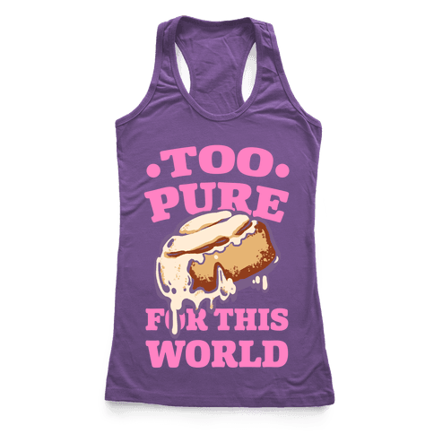 Cinnamon Roll: Too Pure for This World Racerback Tank Top
