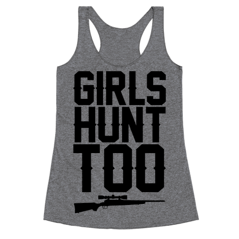 Girls Hunt Too Racerback Tank Top
