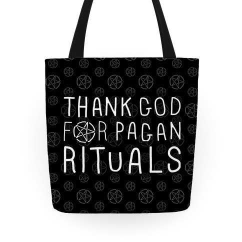 Thank God For Pagan Rituals Tote