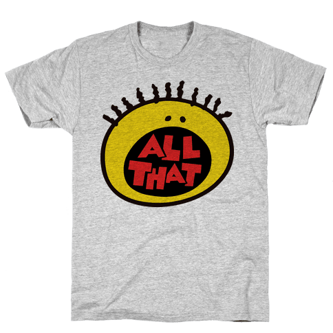 All That Mens T-Shirt