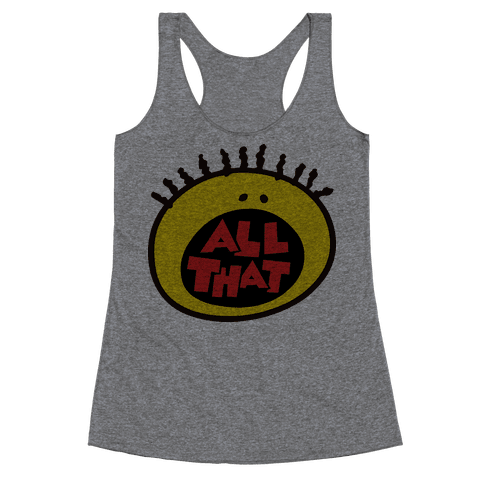 All That Racerback Tank Top