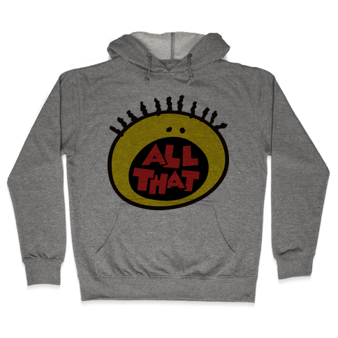 All That Hooded Sweatshirt