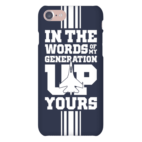 In The Words Of My Generation Up Yours Phone Case