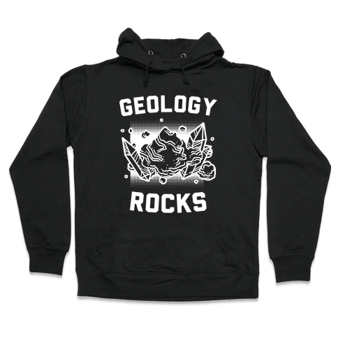 Geology Rocks Hooded Sweatshirt