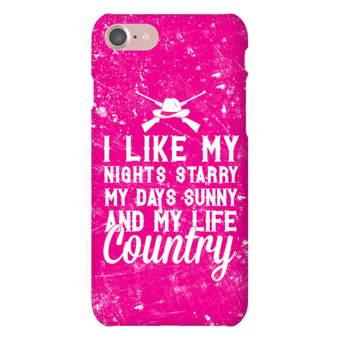 I Like My Nights Starry My Days Sunny and My Life Country Phone Case