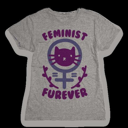 Feminist Furever Womens T-Shirt