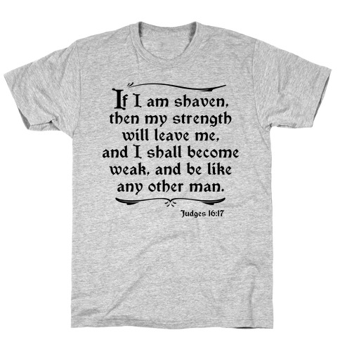 If My Beard is Shaven, My Strength Will Leave Me T-Shirt