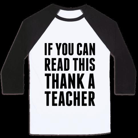 If You Can Read This, Thank A Teacher Baseball Tee