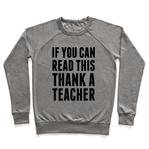 If You Can Read This, Thank A Teacher Pullover