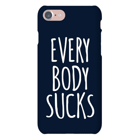 Everybody Sucks Phone Case