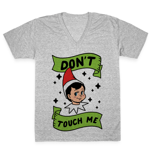 Don't Touch Me Elf V-Neck Tee Shirt
