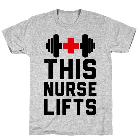 This Nurse Lifts! T-Shirt
