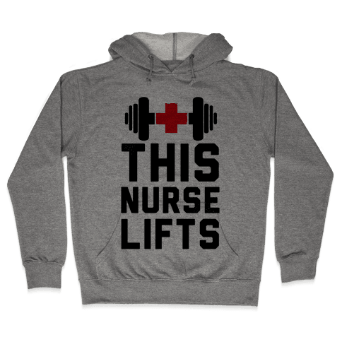 This Nurse Lifts! Hooded Sweatshirt