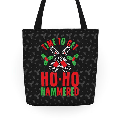 Time To Get Ho Ho Hammered Tote