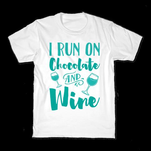 I Run On Chocolate And Wine Kids T-Shirt