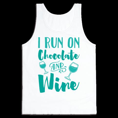 I Run On Chocolate And Wine Tank Top