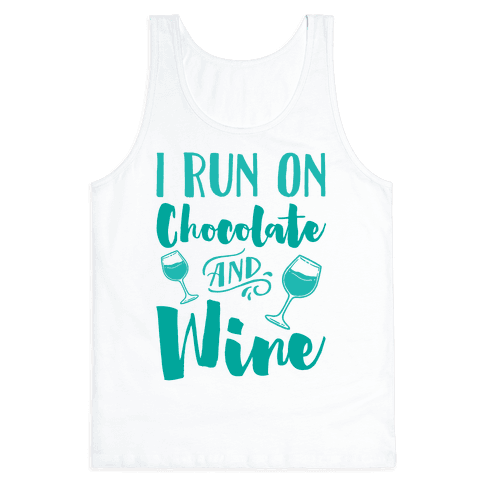 I Run On Chocolate And Wine Tank Top