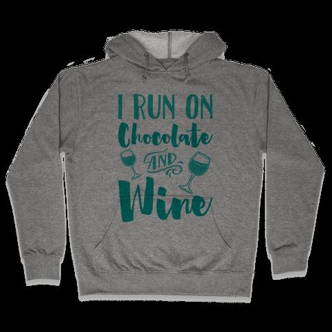 I Run On Chocolate And Wine Hooded Sweatshirt