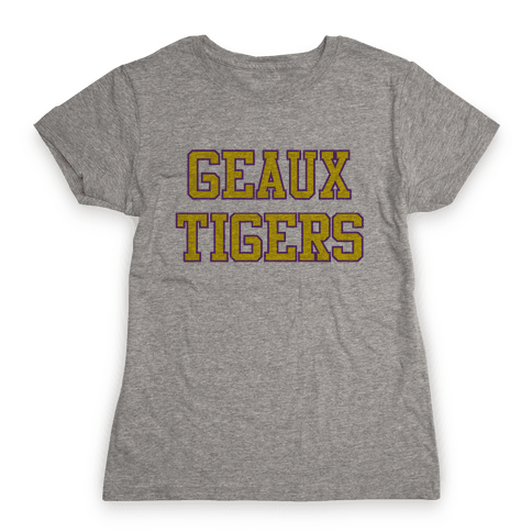 Geaux Tigers Womens T-Shirt