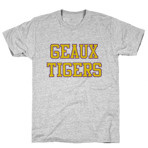 Geaux Tigers Mens T-Shirt