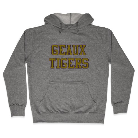 Geaux Tigers Hooded Sweatshirt