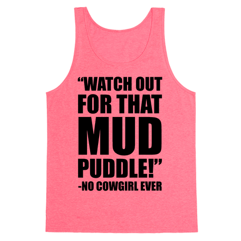 Watch Out For That Mud Puddle Tank Top