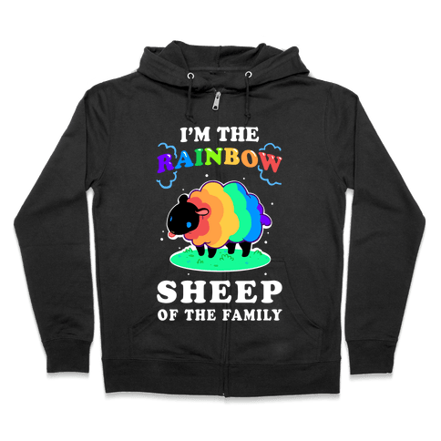 I'm The Rainbow Sheep Of The Family Zip Hoodie