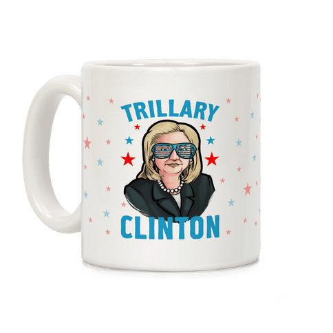 Trillary Clinton Coffee Mug