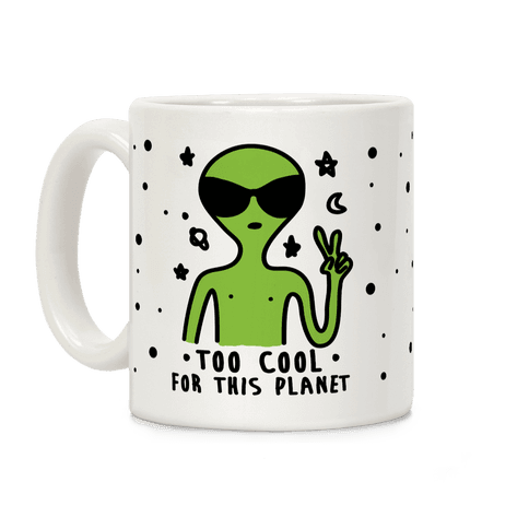 Too Cool For This World Coffee Mug