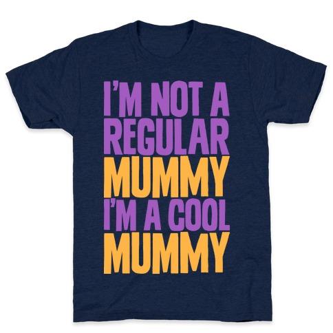 I'm Not a Regular Mummy I'm a Cool Mummy T-Shirt