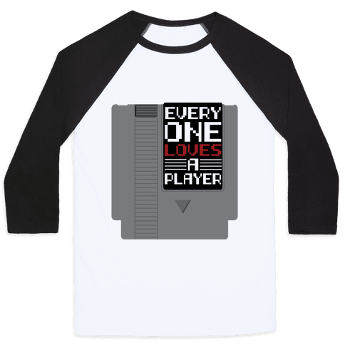 Everyone Loves a Player Baseball Tee