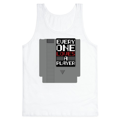 Everyone Loves a Player Tank Top
