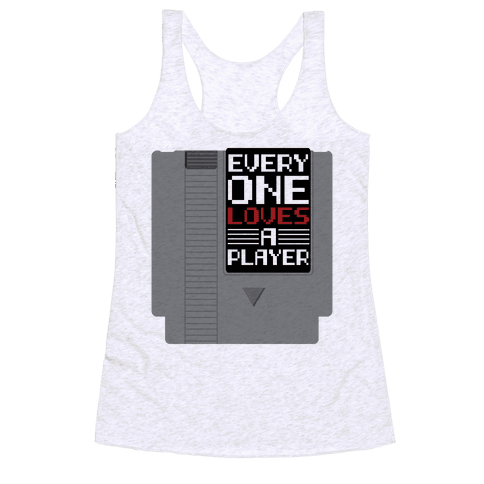 Everyone Loves a Player Racerback Tank Top