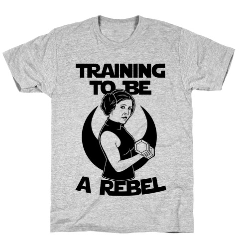 Training To Be A Rebel T-Shirt