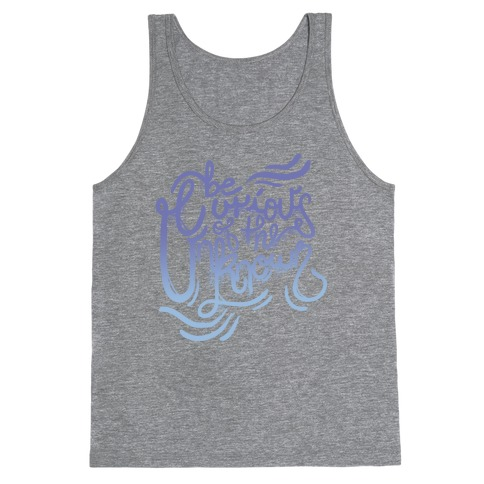Be Curious Of The Unknown Tank Top