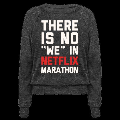 There Is No We In Netflix Marathon