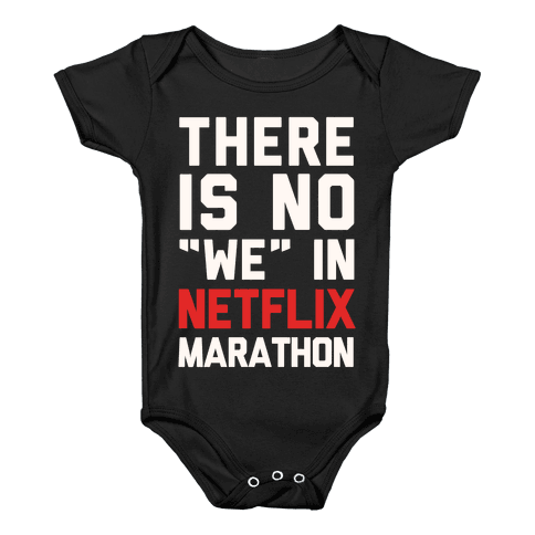 """There Is No """"We"""" In Netflix Marathon Baby Onesy"""