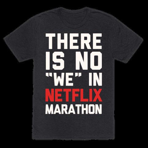 "There Is No ""We"" In Netflix Marathon"