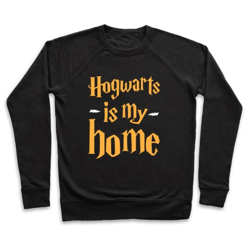 Hogwarts Is My Home Pullover