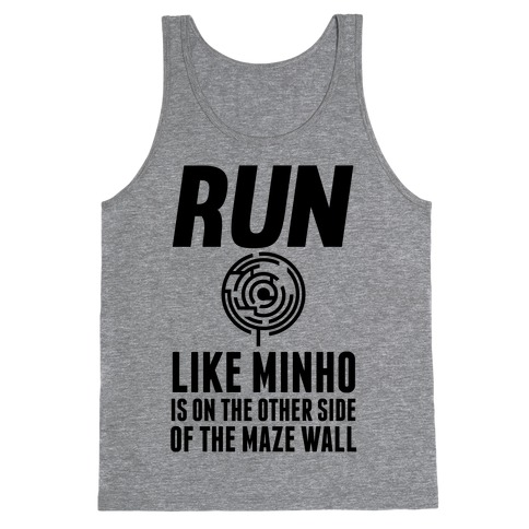 Run Like Minho Is On The Other Side Of The Maze Wall Tank Top