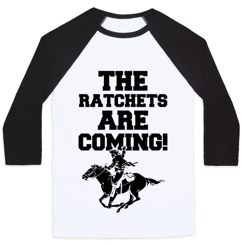 The Ratchets are Coming Baseball Tee