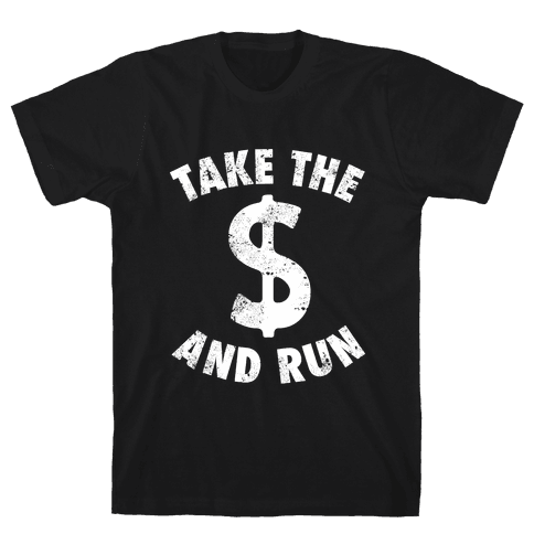 Take The Money and Run (Vintage) Mens T-Shirt