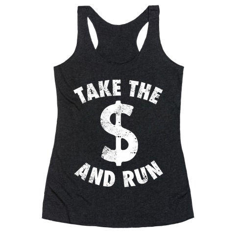 Take The Money and Run (Vintage) Racerback Tank Top