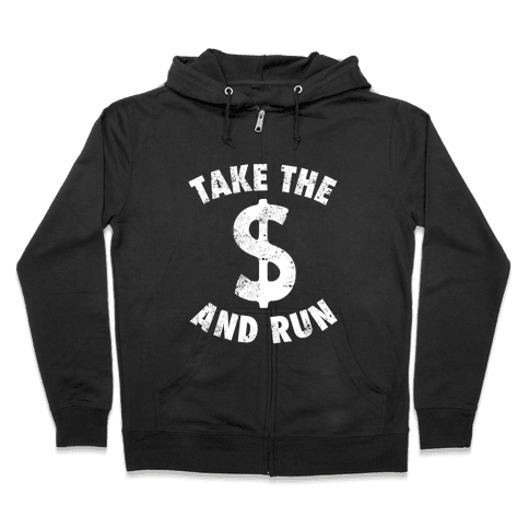 Take The Money and Run (Vintage) Zip Hoodie