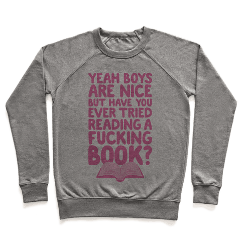 Yeah Boys Are Nice But Have You Tried Books Pullover